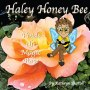 Haley Honey Bee Book Goes Public!